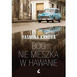 Bóg nie mieszka w Hawanie - Yasmina Khadra (MOBI)