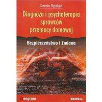 Książki prawnicze i akty prawne, Diagnoza i psychoterapia sprawcĂłw przemocy domowej. Bezpieczeństwo i Zmiana (opr. broszurowa)