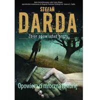 E-booki, Opowiem ci mroczną historię - Stefan Darda
