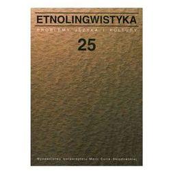 Etnolingwistyka tom 25. Darmowy odbiór w niemal 100 księgarniach!