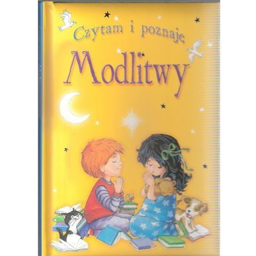 Książki dla dzieci, CZYTAM I POZNAJĘ MODLITWY (opr. twarda)