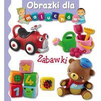Książki dla dzieci, Zabawki. Obrazki dla maluchów (opr. kartonowa)
