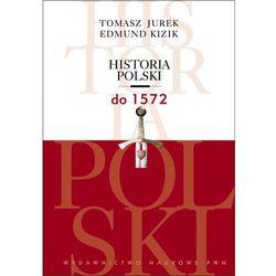 Historia Polski do 1572 (opr. miękka)