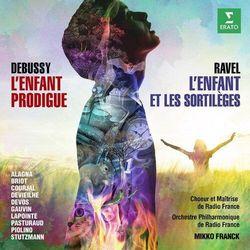 Debussy: L'enfant Prodigue, Ravel: L'enfant Et Les Sortileges