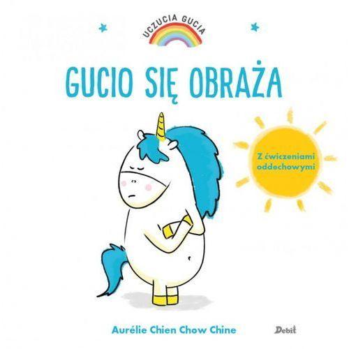 Książki dla dzieci, Uczucia Gucia. Gucio się obraża (opr. miękka)