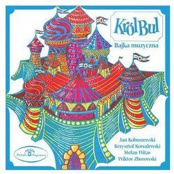 Król Bul (CD) - Jan Kobuszewski, Krzysztof Kowalewski, Stefan Witas