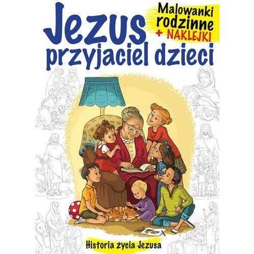Książki religijne, Malowanki rodzinne +naklejki Jezus przyjaciel dzie - Jeśli zamówisz do 14:00, wyślemy tego samego dnia. Darmowa dostawa, już od 300 zł.