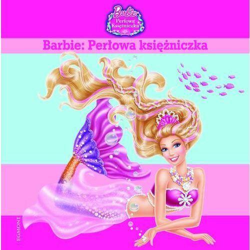 Książki dla dzieci, Barbie Perłowa księżniczka (opr. twarda)