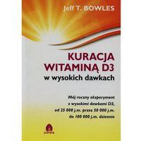 Książki medyczne, Kuracja witaminą D3 w wysokich dawkach (opr. miękka)