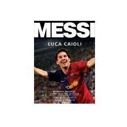 Messi. historia chłopca, który stał się legendą