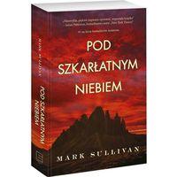 Literatura kobieca, obyczajowa, romanse, Pod szkarłatnym niebem (opr. miękka)