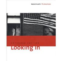 Albumy, Looking In: Robert Frank's The Americans (opr. twarda)