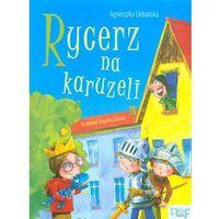 Książki dla dzieci, Rycerz na karuzeli - Wysyłka od 3,99 - porównuj ceny z wysyłką (opr. miękka)