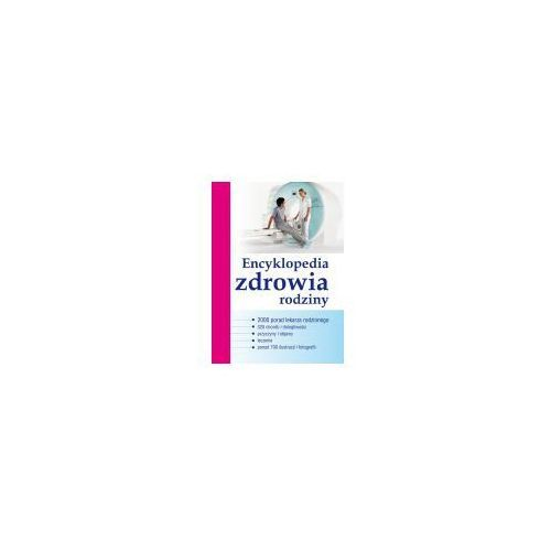 Słowniki, encyklopedie, Encyklopedia zdrowia rodziny - Dostępne od: 2013-11-27 (opr. twarda)