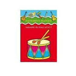 Instrumenty muzyczne. Malowanki dla dzieci od lat 2. - Praca zbiorowa - Zaufało nam kilkaset tysięcy klientów, wybierz profesjonalny sklep (opr. miękka)