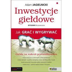 Inwestycje giełdowe Jak grać i wygrywać - Adam Jagielnicki (opr. miękka)