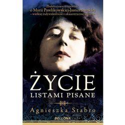 Życie listami pisane. Zbeletryzowana opowieść o Marii Pawlikowskiej-Jasnorzewskiej (opr. twarda)