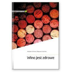 Wino jest zdrowe (opr. twarda)