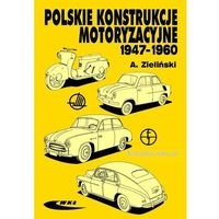Biblioteka motoryzacji, Polskie konstrukcje motoryzacyjne 1947-1960 (opr. miękka)