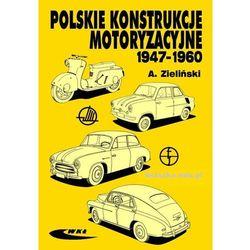 Polskie konstrukcje motoryzacyjne 1947-1960 (opr. miękka)