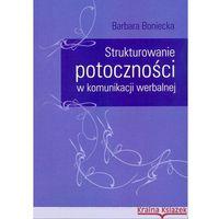 Literaturoznawstwo, Strukturowanie potoczności w komunikacji werbalnej (opr. miękka)