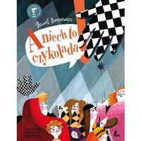 Książki dla dzieci, A NIECH TO CZYKOLADA - PAWEŁ BERĘSEWICZ (opr. twarda)