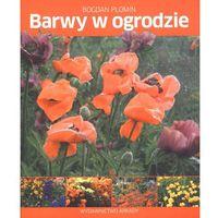 Książki o florze i faunie, Barwy w ogrodzie (opr. miękka)
