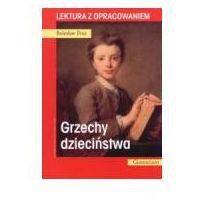 Lektury szkolne, Grzechy dzieciństwa. Lektura z opracowaniem (opr. broszurowa)
