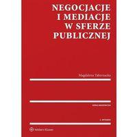 Książki prawnicze i akty prawne, Negocjacje i mediacje w sferze publicznej - Magdalena Tabernacka (opr. miękka)