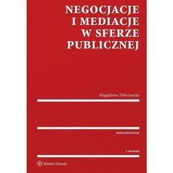 Negocjacje i mediacje w sferze publicznej - Magdalena Tabernacka (opr. miękka)