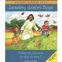 Książki religijne, Jesteśmy dziećmi Boga 0 Podręcznik i ćwiczenia (opr. miękka)