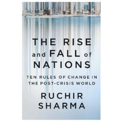 The Rise and Fall of Nations - Sharma Ruchir. DARMOWA DOSTAWA DO KIOSKU RUCHU OD 24,99ZŁ (opr. miękka)
