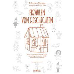 Erzählen von Geschichten - Bajki i Opowiadania do Nauki Języka Niemieckiego dla Dzieci w Wieku Przedszkolnym i Szkolnym