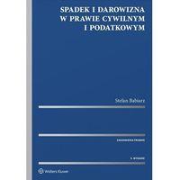 Książki prawnicze i akty prawne, Spadek i darowizna w prawie cywilnym i podatkowym - Stefan Babiarz (opr. twarda)