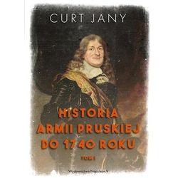 Historia armii pruskiej do 1740 roku t.1 - curt jany (opr. twarda)