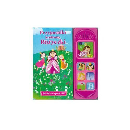 Książki dla dzieci, Dźwiękowe opowiastki. Przyjaciółki królewny... (opr. kartonowa)