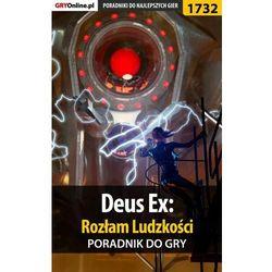"""Deus Ex: Rozłam Ludzkości - poradnik do gry - Jacek """"Stranger"""" Hałas, Patrick """"Yxu"""" Homa"""
