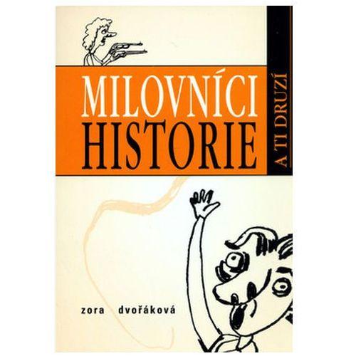 Pozostałe książki, Milovníci historie a ti druzí Zora Dvořáková; Andrea Dobrkovská