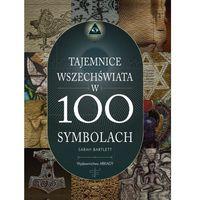 Hobby i poradniki, Tajemnice świata w 100 symbolach - Sarah Bartlett (opr. miękka)