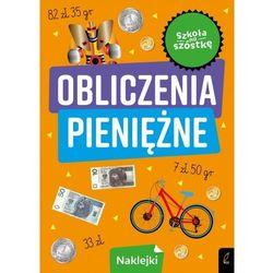 Szkoła na szóstkę. Obliczenia pieniężne - Krzemiński Piotr - książka (opr. miękka)
