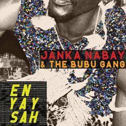 Janka & The Bubu G Nabay - En Yay Sah