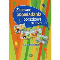 Książki dla dzieci, Zabawne opowiadania obrazkowe dla dzieci. (opr. twarda)