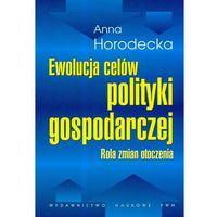 Biblioteka biznesu, Ewolucja Celów Polityki Gospodarczej (opr. miękka)