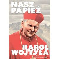 Książki religijne, Nasz Papież. Karol Wojtyła - komiks (opr. twarda)