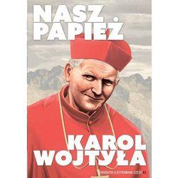 Nasz Papież. Karol Wojtyła - komiks (opr. twarda)