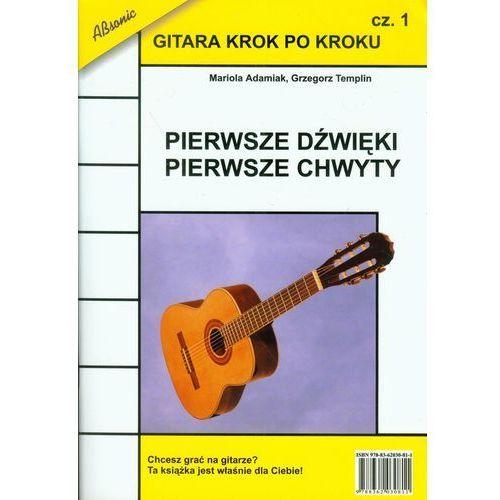 Pozostałe książki, Gitara krok po kroku Część 1 Pierwsze dźwięki pierwsze chwyty (opr. miękka)