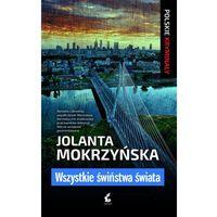 Książki kryminalne, sensacyjne i przygodowe, Wszystkie świństwa świata (opr. miękka)