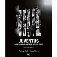 Biografie i wspomnienia, Juventus. ilustrowana historia starej damy - marco la villa,mauro la villa (opr. twarda)