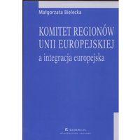 Politologia, Komitet regionów Unii Europejskiej a integracja europejska (opr. miękka)