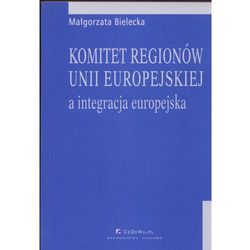Komitet regionów Unii Europejskiej a integracja europejska (opr. miękka)